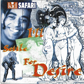 Kid Safari - I'll Settle For Desire